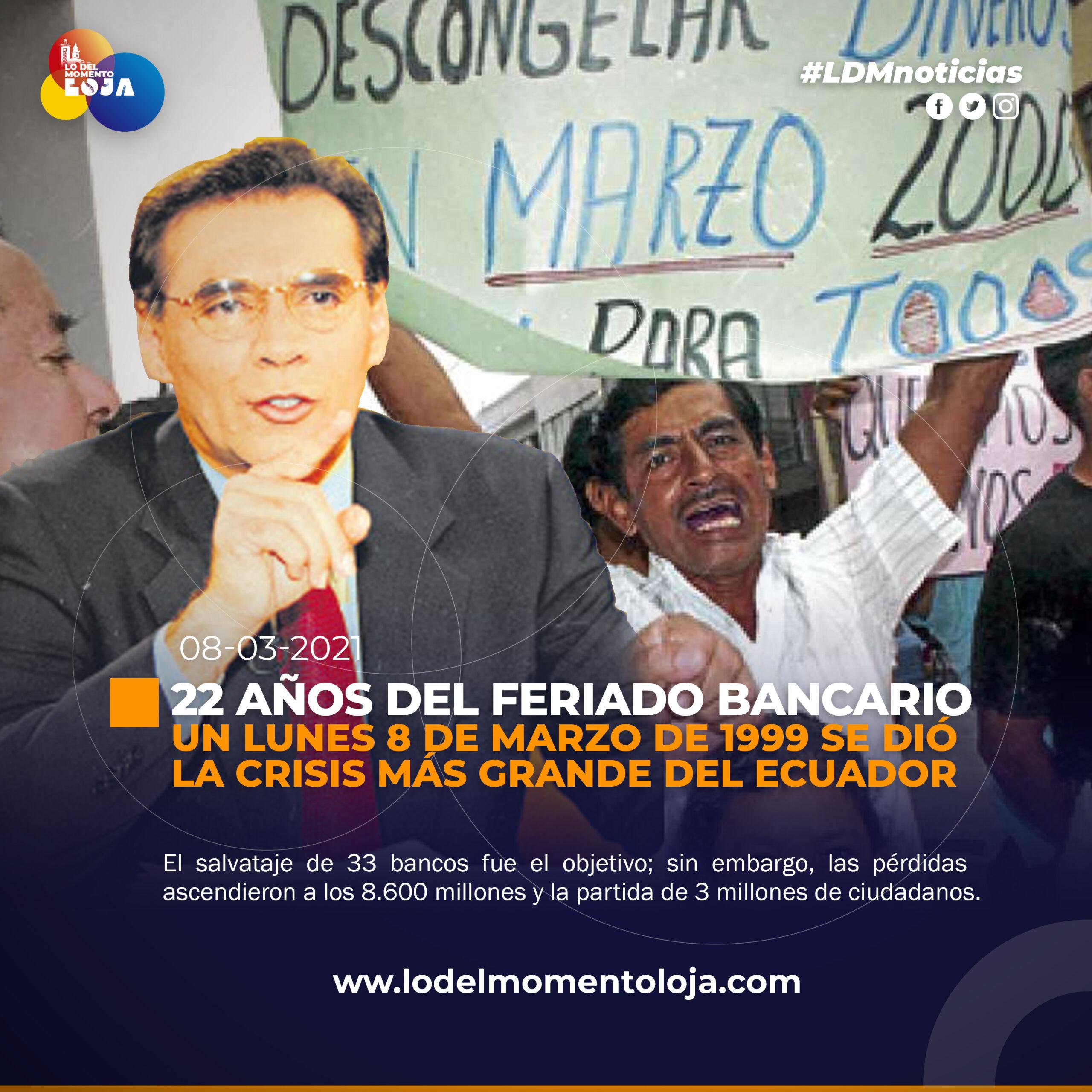 22 AÑOS DEL FERIADO BANCARIO EN ECUADOR
