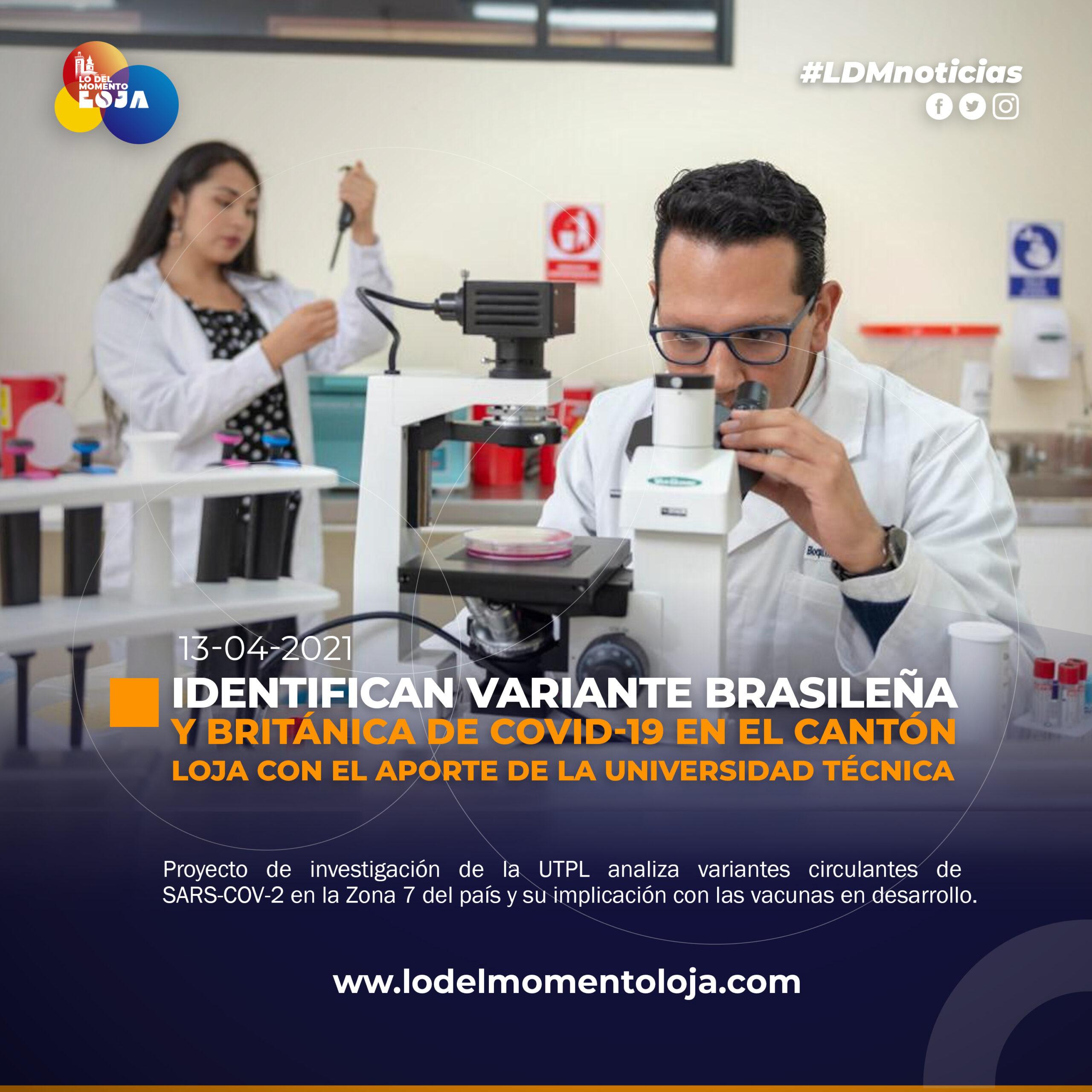 UTPL aporta a la identificación de variante brasileña y británica COVID-19 en el cantón Loja.