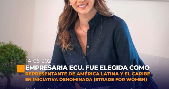 Ecuatoriana representante de América Latina y el Caribe en eTrade For Women