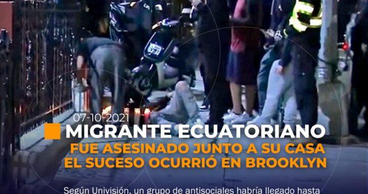 Asesinan a migrante ecuatoriano en New York.