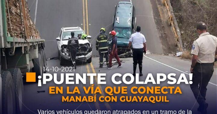 Puente colapsa vía Manabí – Guayaquil